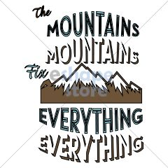 The Mountains Fix Everything